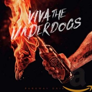 PARKWAY DRIVE - VIVA THE UNDERDOGS (INDIES)