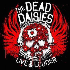 THE DEAD DAISIES -LIVE AND LOUDER