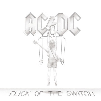 AC/DC – FLICK OF THE SWITCH -REMAST-