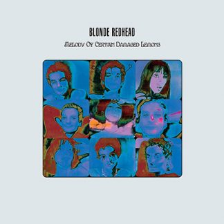 BLONDE REDHEAD – MELODY OF CERTAIN DAMAGED LEMONS (20TH ANNIVERSARY EDITION)