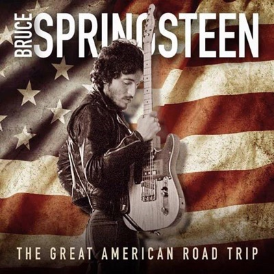 BRUCE SPRINGSTEEN – THE GREAT AMERICAN ROAD TRIP