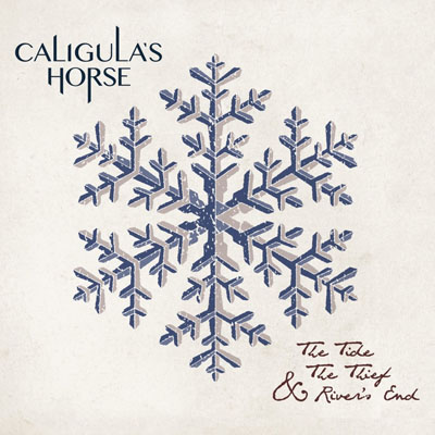 CALIGULA'S HORSE - THE TIDE, THE THIEF & RIVER'S END