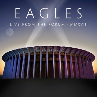 EAGLES - LIVE AT THE FORUM MMXVIII