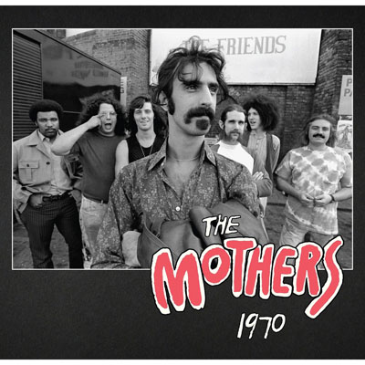 FRANK ZAPPA - THE MOTHERS 1970 (5OTH AN.)
