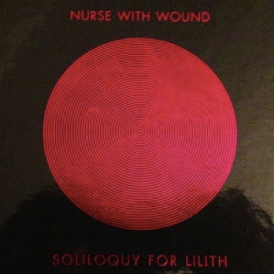 NURSE WITH WOUND – SOLILOQUY FOR LILITH