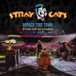 STRAY CATS – ROCKED THIS TOWN: FROM LA