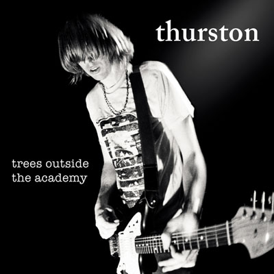 THURSTON MOORE - TREES OUTSIDE THE ACADEMY (REMASTERED) copia