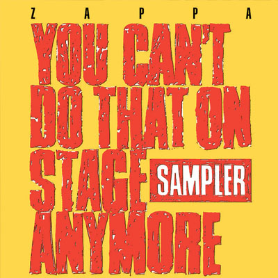 FRANK ZAPPA YOU CAN'T DO THAT ON STAGE ANYMORE (SAMPLER) - RSD