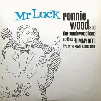 RONNIE WOOD & THE RONNIE WOOD BAND - MR LUCK - A TRIBUTE TO JIMMY REED: LIVE AT THE ROYAL ALBERT HALL